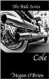 Cole (Ride Series Book 1)