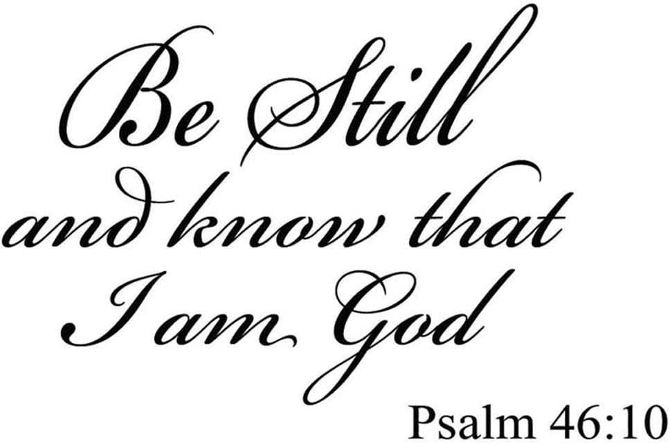 Be Still and Know That I am God Psalm 46:10 Vinyl Wall Art Religious Home Decor Quote Bible Scripture Wall Decals