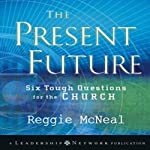 Present Future: Six Tough Questions for the Church | Reggie McNeal