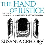 The Hand of Justice: The Tenth Chronicle of Matthew Bartholomew | Susanna Gregory