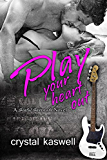 Play Your Heart Out: A Rock Star Romance (Sinful Serenade Book 4)