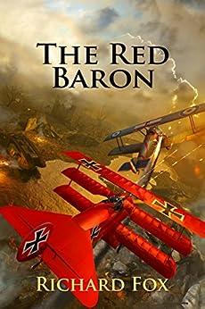 The Red Baron: A World War I Novel by [Fox, Richard]