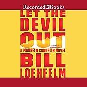 Let the Devil Out: A Maureen Coughlin Novel | Bill Loehfelm
