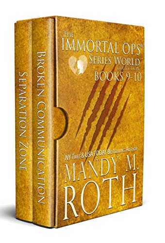 The Immortal Ops Series World Collection Books 9-10: (Broken Communication, Separation Zone ) (The Immortal Ops Overall Series World Collection Book 5)