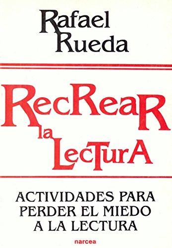 Recrear la lectura: Actividades para perder el miedo a la lectura