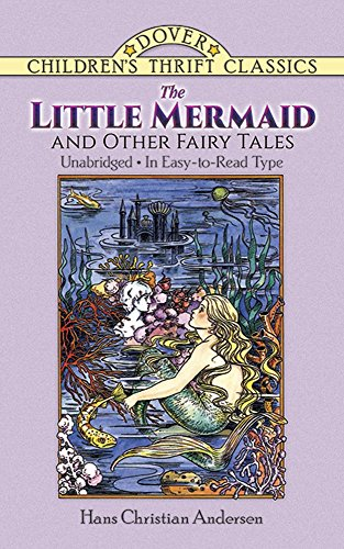 The Little Mermaid and Other Fairy Tales: Unabridged in Easy-to-Read Type (Dover Children's Thrift Classics)