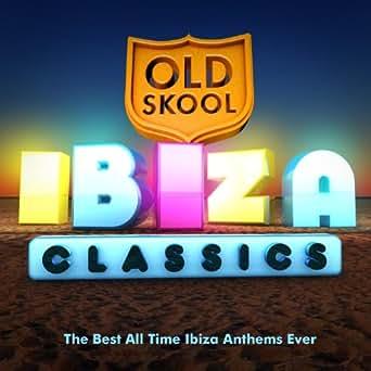 Amazon.com: Old Skool Ibiza Classics - The Best All Time ...