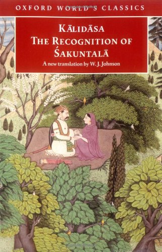 The Recognition of 'Sakuntala: A Play in Seven Acts (Oxford World's Classics)
