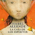 La casa de los espíritus [The House of the Spirits] | Isabel Allende