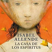 La casa de los espíritus | Livre audio Auteur(s) : Isabel Allende Narrateur(s) : Javiera Gazitua, Senén Arancibia