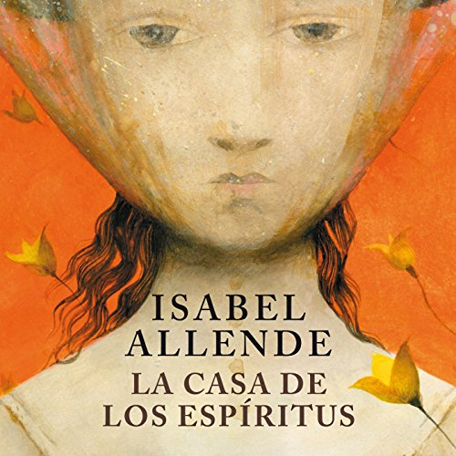 """La casa de los espíritus [The House of the Spirits]"" av Isabel Allende"