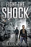 Fight the Shock: A Post-Apocalyptic EMP Survival Thriller (World in Collapse Book 1)