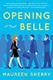 img - for Opening Belle: A Novel book / textbook / text book
