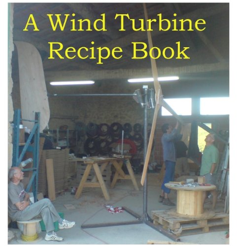 A Wind Turbine Recipe Book by [Piggott, Hugh]