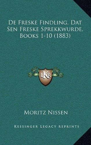 De Freske Findling, Dat Sen Freske Sprekkwurde, Books 1-10 (1883) (English and French Edition) PDF