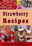 Strawberry Recipes (Superfoods Cookbook) (Volume 5)