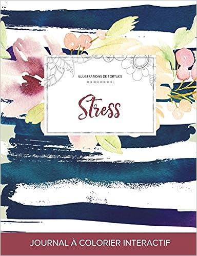 Livres gratuits en ligne Journal de Coloration Adulte: Stress (Illustrations de Tortues, Floral Nautique) pdf ebook