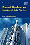 Research Handbook on European State Aid Law, Erika Szyszczak, 1849802742