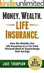 Money. Wealth. Life Insurance.: How t...