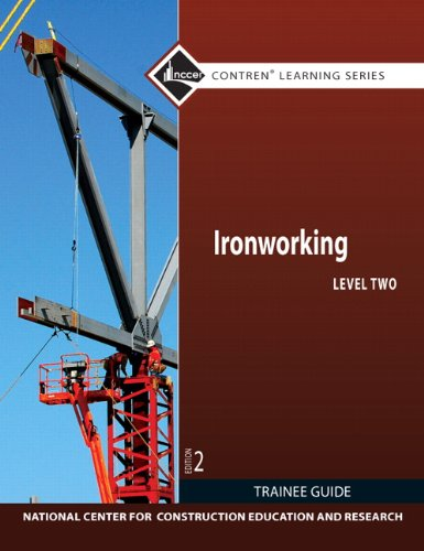 Ironworking Level 2 Trainee Guide (2nd Edition) (Contren Learning Series)