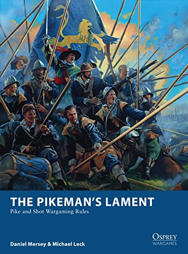 The Pikeman?s Lament: Pike and Shot Wargaming Rules (Osprey Wargames)