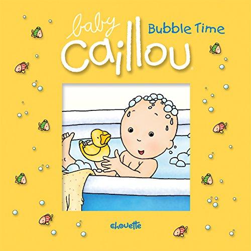 Caillou: Bubble Time (Bath Books)