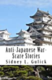 Anti-Japanese War-Scare Stories, Sidney L. Gulick, 1480220779