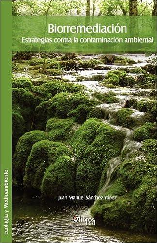 Book Biorremediacion. Estrategias Contra La Contaminacion Ambiental