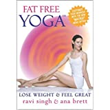 Fat Free Yoga - Lose Weight & Feel Great! With Ana Brett and Ravi Singh (NOW with the Matrix!)