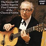 The Genius Of Andres Segovia - Five Centuries Of The Classical Guitar