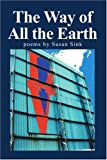 The Way of All the Earth, Susan Sink, 059529071X