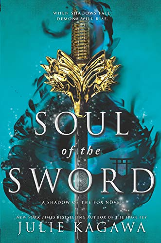 Soul of the Sword (Shadow of the Fox Book 2) by [Kagawa, Julie]