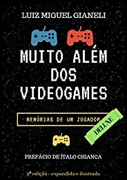 Muito Além dos Videogames: Memórias de um jogador - DELUXE