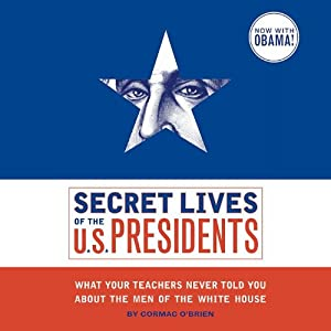 Secret Lives of the U.S. Presidents Audiobook