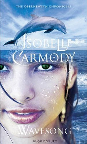 Wavesong: Obernewtyn Chronicles: Book Five by Isobelle Carmody (2011-06-20)