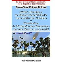 """L'Effet """"Domino"""" de l'Impact de la Météorite dans la Mer des Caraïbes et l'Explication de l'Extinction des Dinosaures par une Hausse de la Gravité (Philosophie et Science t. 1) (French Edition)"""