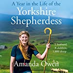A Year in the Life of the Yorkshire Shepherdess | Amanda Owen