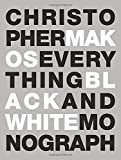 Everything: The Black and White Monograph by Christopher Makos (2014-08-26)
