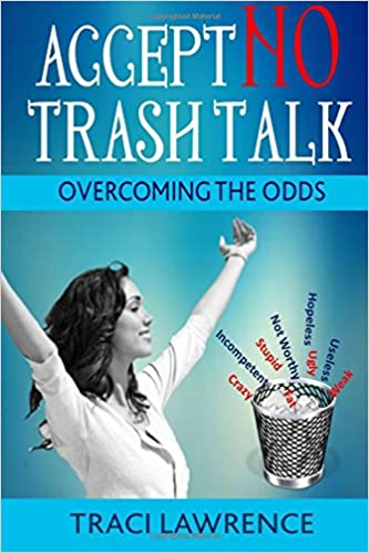 Accept No Trash Talk: Overcoming the Odds