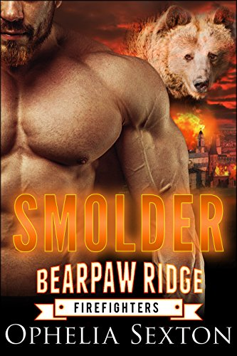 Smolder: A Werebear + BBW Paranormal Romance (Bearpaw Ridge Firefighters Book 2) by [Sexton, Ophelia]
