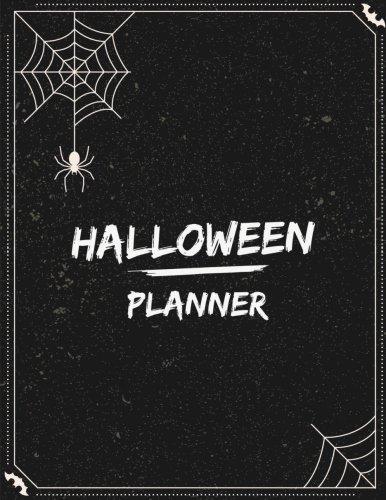 Halloween Planner: Halloween Organizer, Halloween Holiday Organizer, Halloween Party, Halloween Vacation Journal, Decoration Party Prop, Halloween Bucket List, Size 8.5 x 11 Inch, 100 Pages