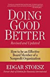 img - for Doing Good Better: How to be an Effective Board Member of a Nonprofit Organization book / textbook / text book