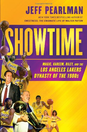Showtime: Magic, Kareem, Riley, and the Los Angeles Lakers Dynasty of the -