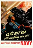 Let's Hit Em with Everything We've Got Join the Navy WWII War Propaganda Art Print Poster 13 x 19in with Poster Hanger