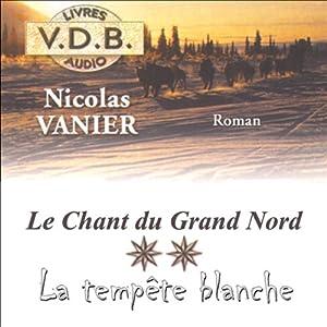 La tempête blanche (Le chant du Grand Nord 2) Hörbuch