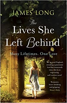 The Lives She Left Behind: Many Lifetimes. One Love by Long, James (2013)