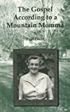 The Gospel According to a Mountain Momma, Paul Dodd, 0870126830