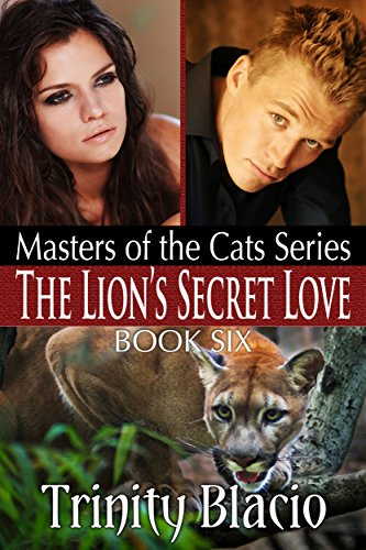 Download for free The Lion's Secret Love: Book Six of The Masters of the Cats Series