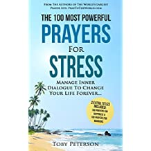 Prayer | The 100 Most Powerful Prayers for Stress | 2 Amazing Bonus Books to Pray for Happiness & Warriors: Manage Inner Dialogue To Change Your Life Forever