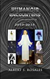 Humanoid Encounters: 2010-2015: The Others amongst Us